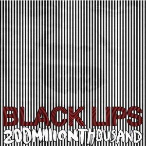 Black Lips 200 million thosuand