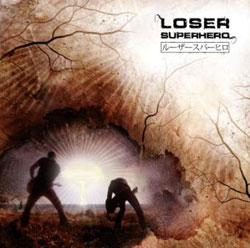 Loser Superhero - El camino de la amargura