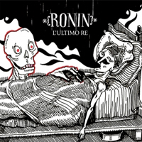 RONIN - L'Ultimo Re