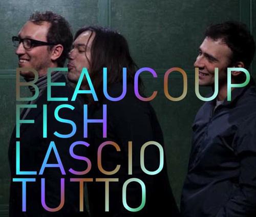 Beaucoup Fish - Lascio Tutto