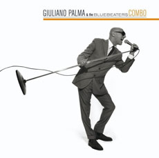 GIULIANO PALMA & The BLUEBEATERS - Combo