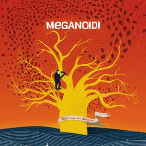 meganoidi-welcomeindisagio