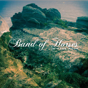 bandofhorses-miragerock