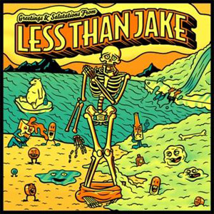 lessthanjake-Greetings-and-Salutations