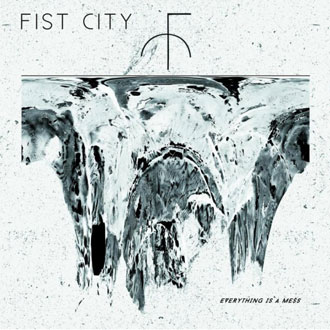 Fist_City_-_Everything_Is_A_Mess