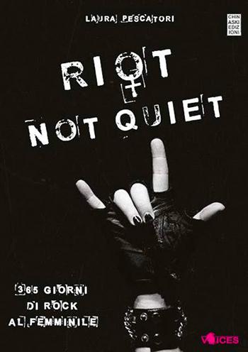 Riot-Not-Quiet-laura-pescatori-libro